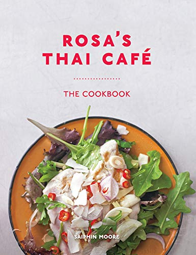 Rosa's Thai Café: The Cookbook