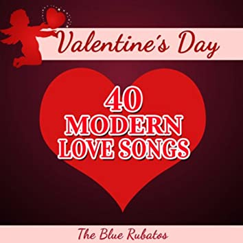Valentine's Day - 40 Modern Love Songs