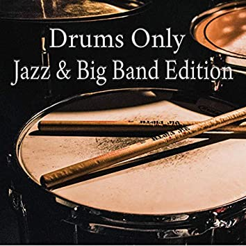 Drums Only - Jazz & Big Band Edition