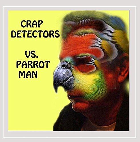Crap Detectors vs.Parrotman [Explicit]