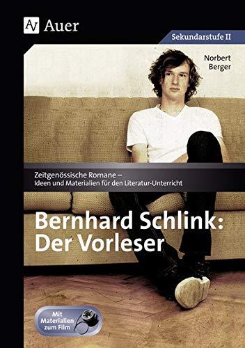 Bernhard Schlink: Der Vorleser: Zeitgenössische Romane - Ideen und Materialien für den Literatur-Unterricht, Mit Materialien zum Film (9. bis 13. Klasse)