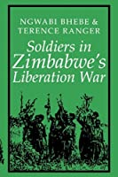 Soldiers in Zimbabwe's Liberation War (Social History of Africa)