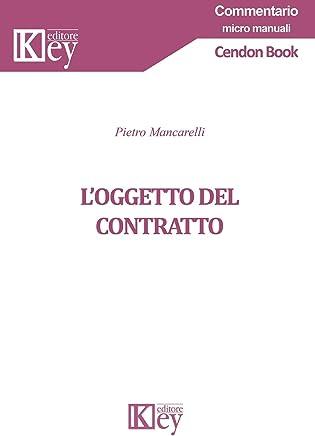 L'oggetto del contratto (Commentario micro manuali)