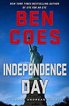 Independence Day: A Dewey Andreas Novel by [Ben Coes]