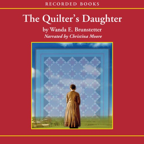 The Quilter's Daughter Audiobook By Wanda E. Brunstetter cover art