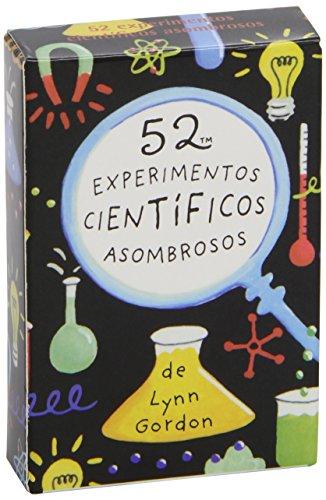 52 experimentos científicos asombrosos (52 cosas que hacer)