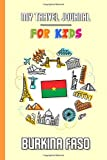 My travel journal for kids Burkina Faso: Travel diary to fill in | 102 pages, 6x9 inches | To accompany the children during their stay