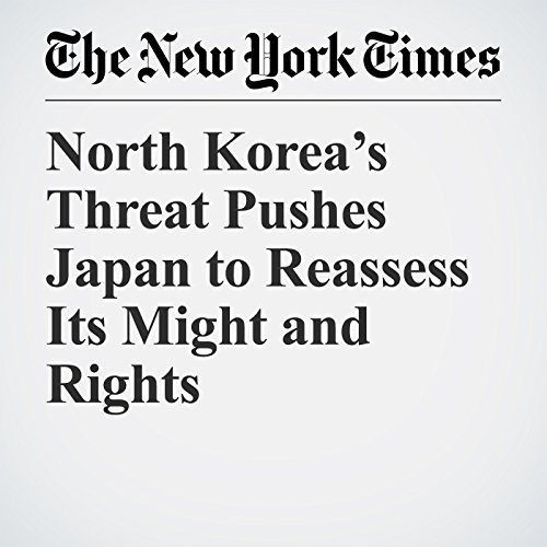 North Korea's Threat Pushes Japan to Reassess Its Might and Rights copertina