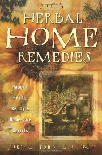 Download Jude's Herbal Home Remedies: Natural Health, Beauty & Home Care Secrets (Living With Nature Series) 087542869X
