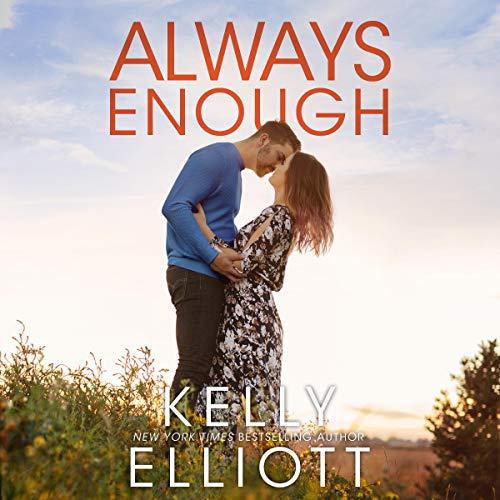 Always Enough Audiobook By Kelly Elliott cover art