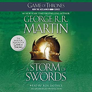 A Storm of Swords     A Song of Ice and Fire, Book 3              By:                                                                                                                                 George R. R. Martin                               Narrated by:                                                                                                                                 Roy Dotrice                      Length: 47 hrs and 34 mins     56,359 ratings     Overall 4.8
