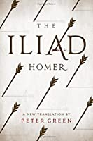 The Iliad: A New Translation by Peter Green by Homer(2015-05-14)