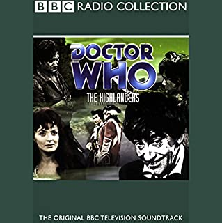 Doctor Who     The Highlanders              By:                                                                                                                                 Gerry Davis                               Narrated by:                                                                                                                                 Patrick Troughton,                                                                                        full cast                      Length: 1 hr and 35 mins     29 ratings     Overall 4.4