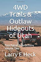4WD Trails & Outlaw Hideouts of Utah (Pass Patrol Recollections)