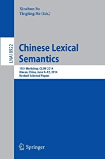 Chinese Lexical Semantics: 15th Workshop, CLSW 2014, Macao, China, June 9--12, 2014, Revised Selected Papers