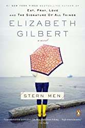 Books Set in Maine: Stern Men by Elizabeth Gilbert. Visit www.taleway.com to find books from around the world. maine books, maine novels, maine literature, maine fiction, maine authors, best books set in maine, popular books set in maine, books about maine, maine reading challenge, maine reading list, augusta books, portland books, bangor books, maine books to read, books to read before going to maine, novels set in maine, books to read about maine, maine packing list, maine travel, maine history, maine travel books