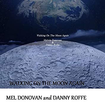 Walking On The Moon Again