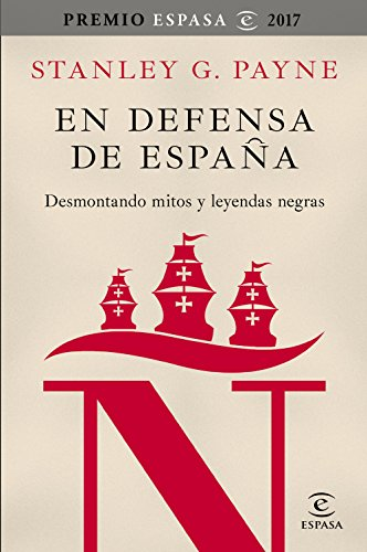 En defensa de España: desmontando mitos y leyendas negras eBook: Payne, Stanley G.: Amazon.es: Tienda Kindle