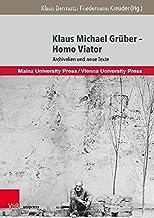 Klaus Michael Gruber - Homo Viator: Archivalien Und Neue Texte: 3