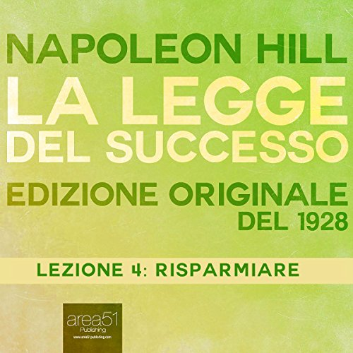 Risparmiare (La Legge del Successo 4) | Napoleon Hill