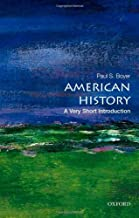 By Paul S. Boyer - American History: A Very Short Introduction (Very Short Introductions) (7.10.2012)