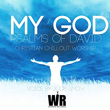 Psalms of David (Christian chillout  Worship )[Voice by Jody Smith]