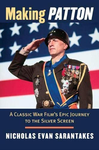 Making Patton: A Classic War Film's Epic Journey to the Silver Screen