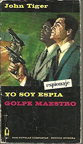 YO SOY ESPIA. GOLPE MAESTRO.