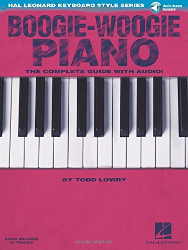 Hal Leonard Keyboard Style Series: Boogie-Woogie Piano (Buch & CD): The Complete Guide with Audio!
