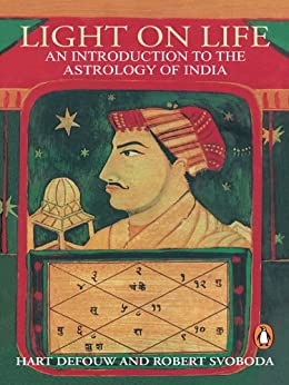 Light On Life: An Introduction to the Astrology of India (Arkana) by [Hart Defouw]