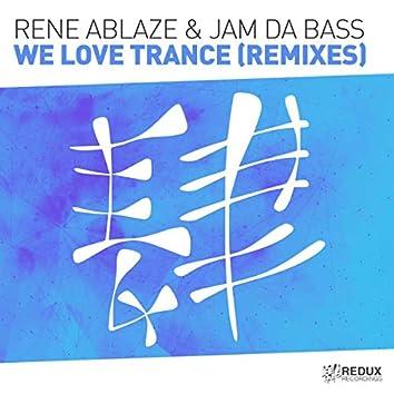 We Love Trance (Remixes)
