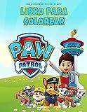Libro para colorear: Libro Paw Patrol para colorear, Libro para colorear de la Patrulla Canina (Paw Patrol), Libro para colorear para niños pequeños de 2 a 4 años. Libro divertido para niño