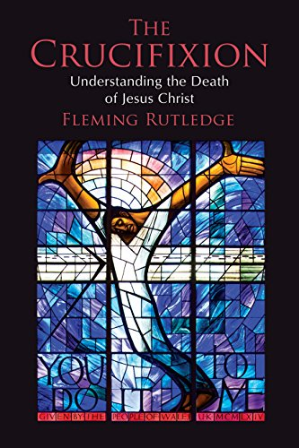 The Crucifixion: Understanding the Death of Jesus Christ (English Edition)