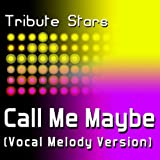 Carly Rae Jepsen - Call Me Maybe (Vocal Melody Version)