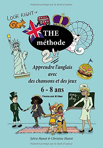 The méthode 2, apprendre l'anglais avec des chansons et des jeux, 6-8 ans: Version en noir et blanc