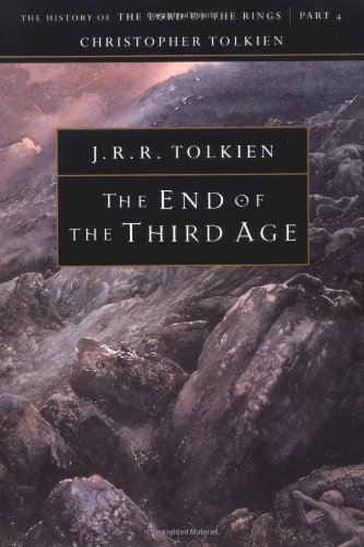 The End of the Third Age: The History of the Lord of the Rings