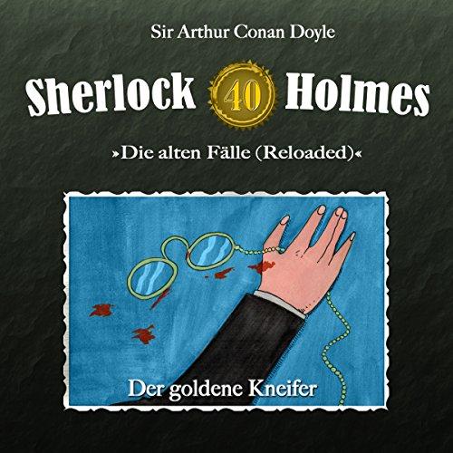 Der goldene Kneifer (Sherlock Holmes - Die alten Fälle 40 [Reloaded]) Titelbild