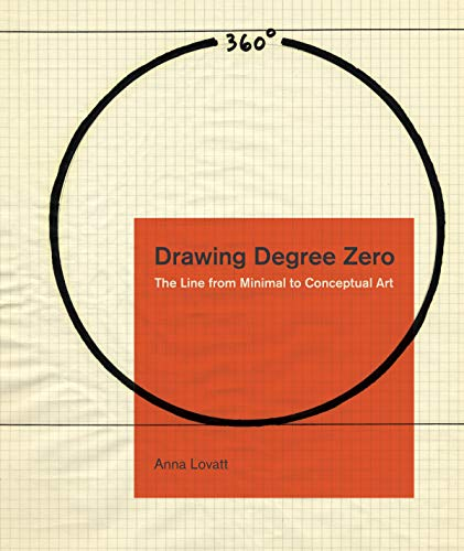 Lovatt, A: Drawing Degree Zero: The Line from Minimal to Conceptual Art (Refiguring Modernism, Band 31)