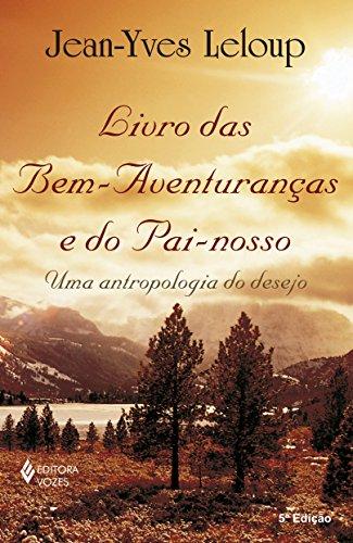 Livro das bem-aventuranças e do Pai-nosso: Uma antropologia do desejo