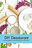 DIY Deodorant: Homemade Recipes For Making Natural Deodorants & Body Sprays: Handmade Deodorant Book