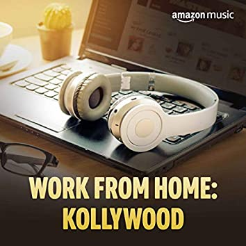 Work From Home: Kollywood