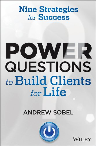 Power Questions to Build Clients for Life: Nine Strategies for Success (English Edition)