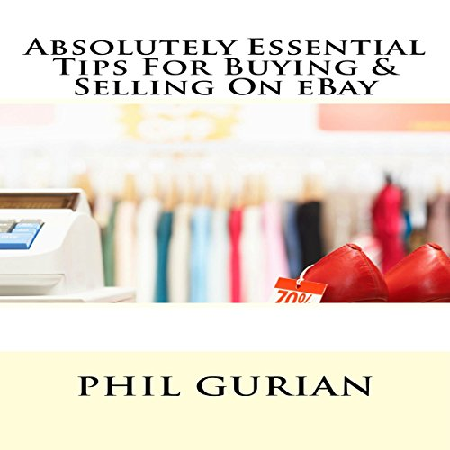 Absolutely Essential Tips for Buying and Selling on eBay cover art
