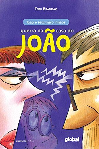 Guerra na casa do João (João e seus meio irmãos Livro 1)