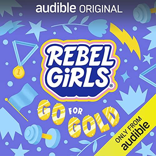 Rebel Girls Go for Gold Podcast with Ibtihaj Muhammad cover art