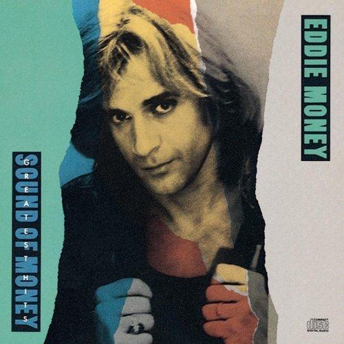 Eddie Money - Greatest Hits: The Sound of Money by Money, Eddie [1989]