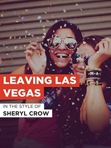 "Leaving Las Vegas im Stil von ""Sheryl Crow"""