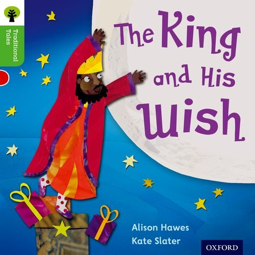 Oxford Reading Tree Traditional Tales: Level 2: The King and His Wish (Traditional Tales. Stage 2)の詳細を見る