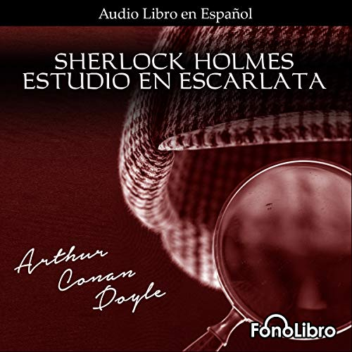 Estudio en Escarlata [A Study in Scarlet]                   By:                                                                                                                                 Arthur Conan Doyle                               Narrated by:                                                                                                                                 Jose Duarte                      Length: 4 hrs and 42 mins     Not rated yet     Overall 0.0