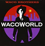 Songtexte von Waco Brothers - WacoWorld